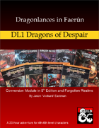 Dragonlances in Faerûn: DL1 Dragons of Despair (5e)