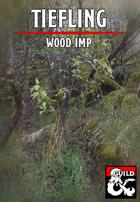 Tiefling - Wood Imp Variant (V1.0)