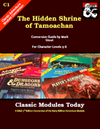 Classic Modules Today: C1 The Hidden Shrine of Tamoachan (5e)
