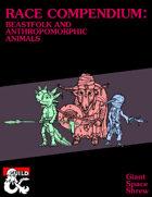 Race Compendium: Beastfolk and Anthropomorphic Animals (5E)
