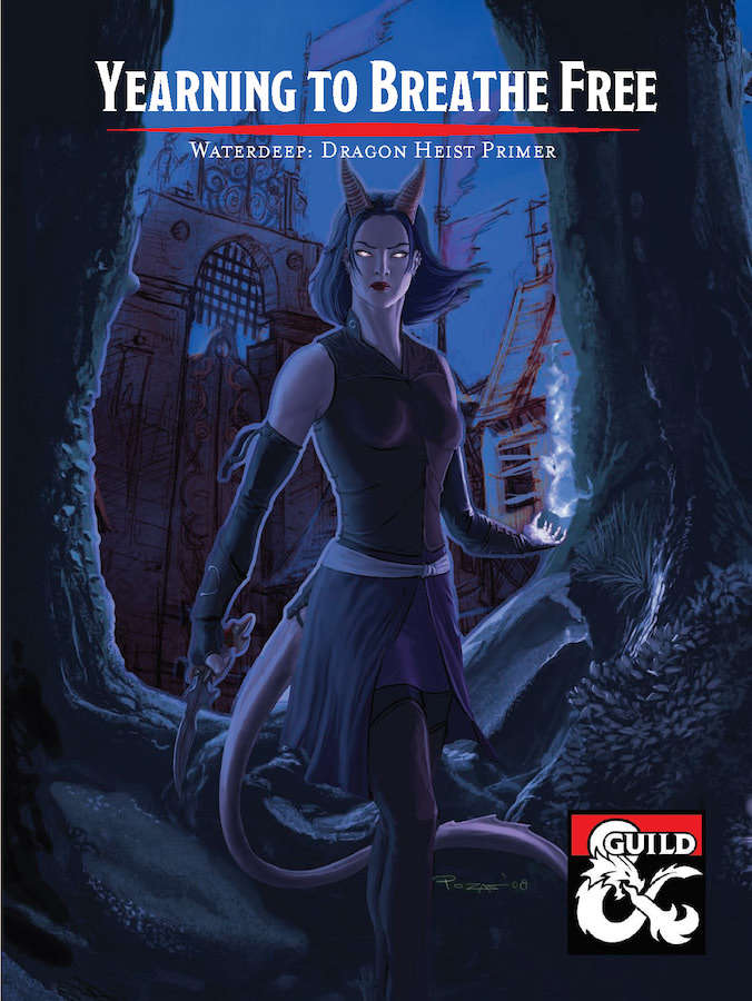 Yearning to Breathe Free - Waterdeep: Dragon Heist Primer