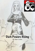 Dark Powers Rising