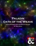 Paladin Sacred Oath: Oath of the Weave