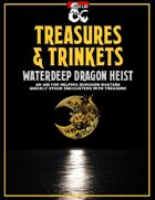 Treasures and Trinkets: Waterdeep Dragon Heist