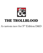 The Trollblood: A half-troll race
