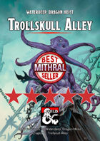 Trollskull Alley - a Waterdeep: Dragon Heist DM's Resource