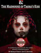 The Madhouse of Tasha's Kiss - Adventure