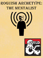 Roguish Archetype: The Mentalist