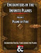 Encounters in the Infinite Planes Vol 01 Plane of Fire
