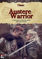 Austere Warrior: An easy-play Class