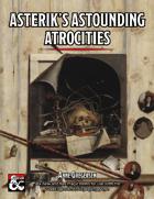 Asterik's Astounding Atrocities - 50+ New Magic Items