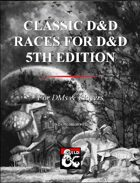 Classic D&D Races for D&D 5th Edition