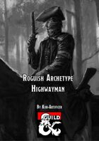 Roguish Archetype - Highwayman