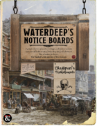 Waterdeep's Noticeboards: 42 Quest Seeds for the City of Splendors and Skullport