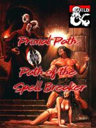 Primal Path: Path of the Spell Breaker