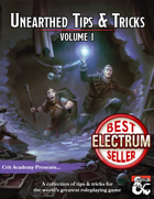 Unearthed Tips and Tricks: Volume I
