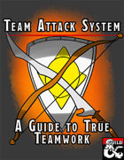 Team Attacks: A Homebrew System for Teamwork!