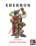 EBERRON: Pirates' secret toys!