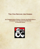 Warlock Patron: The One Beyond The Screen (5e)