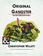 Original Gangster: The Shattergang Family