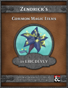 Zendrick's Common Magic Items - 100 New Items for D&D 5th Edition