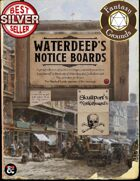 Waterdeep's Noticeboards: 42 Quest Seeds for the City of Splendors and Skullport (Fantasy Grounds)