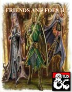 Friends and Foes II