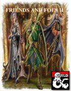 Friends and Foes II