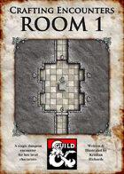 Crafting Encounters : Room 1