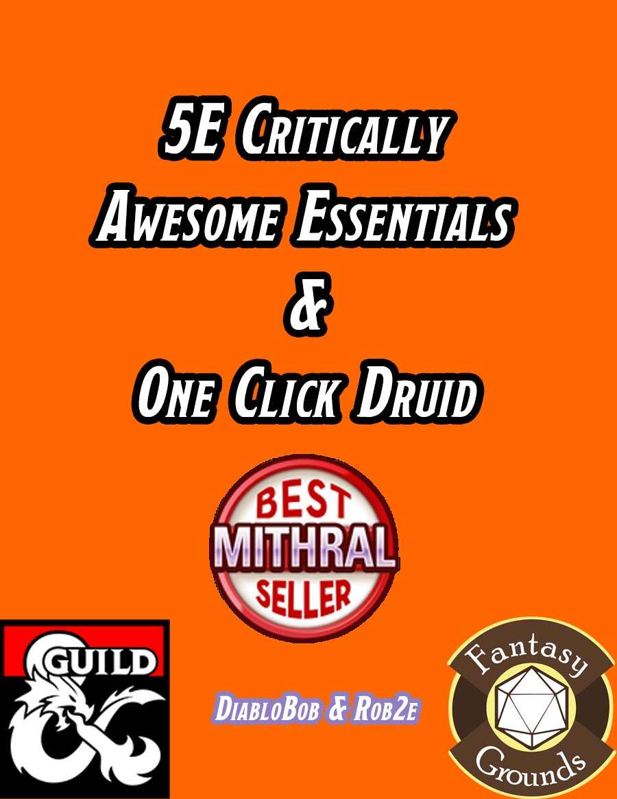 Critically Awesome Essentials & One Click Druid (Fantasy Grounds)