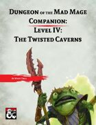 DotMM Companion 4: The Twisted Caverns