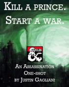 Kill a prince. Start a war.