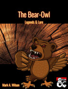 The Bear-Owl: Legends & Lore