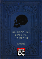 Inanimis' Alternative Options to Death
