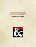 Draconic Subclasses (Dragon Themed Subclasses for the Barbarian, Monk, and Warlock)