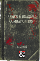 Inanimis' 30 Armed & Unarmed Combat Options