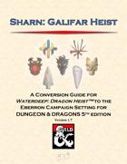 Sharn: Galifar Heist, a conversion guide for Waterdeep: Dragon Heist