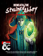 Curse of Strahd: Beneath the Stained Abbey