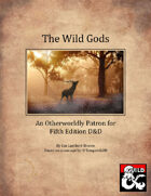 The Wild Gods - Otherworldly Patron