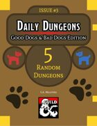 Daily Dungeons - Good Dogs and Bad Dogs Edition