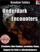 Underdark Encounters - Random Encounter Tables