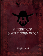 Inanimis' A Hundred Plot Hooks More