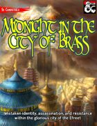 "Midnight in the City of Brass (Al-Qadim and Forgotten Realms ""Digital Sourcebox"")"