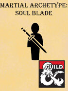 Martial Archetype: Soul Blade