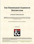 The Undertaker's Garden of Destruction