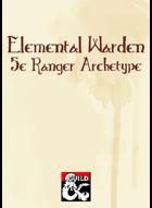 Elemental Warden (5e Ranger Archetype)