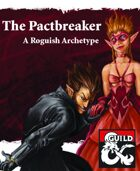 The Pact Breaker - A Roguish Archetype