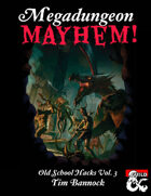 Old School Hacks Vol. 3: Megadungeon Mayhem