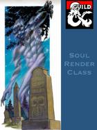 Soul Render Class (5e)