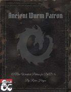 Ancient Wurm Patron - New Warlock Patron for 5e